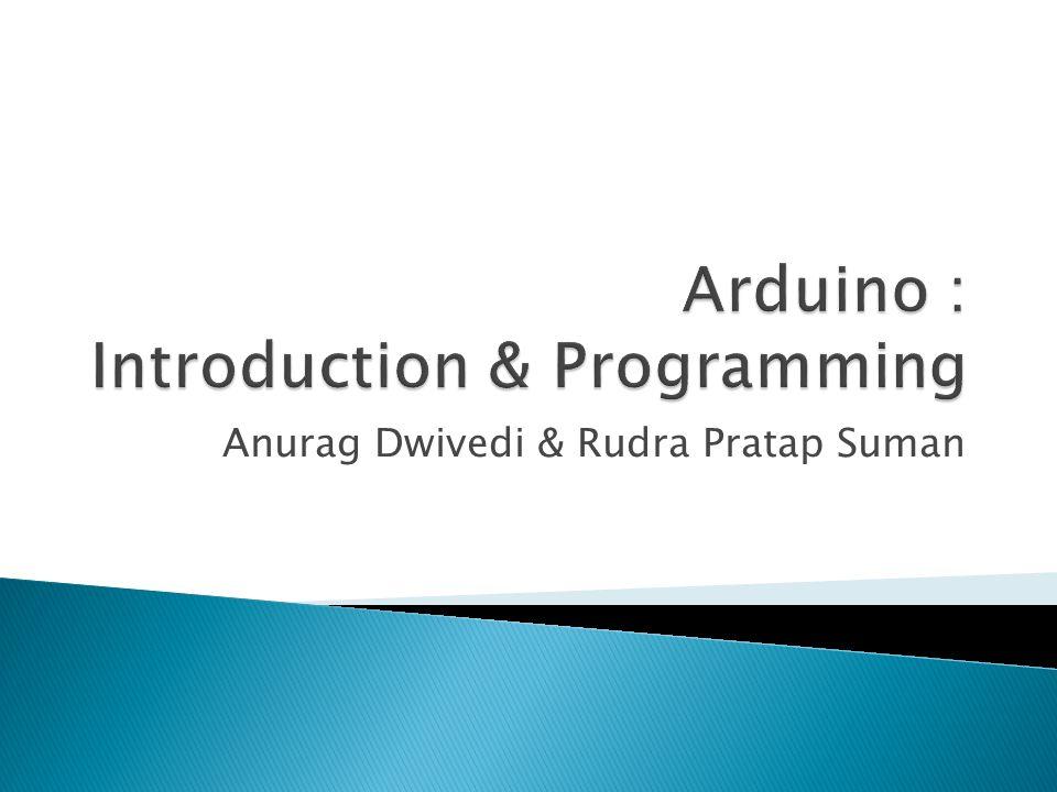 Anurag Dwivedi & Rudra Pratap Suman