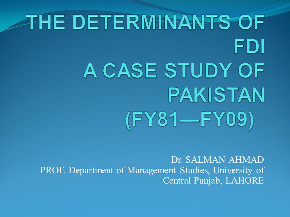 Dr. SALMAN AHMAD PROF. Department of Management Studies, University of Central Punjab, LAHORE