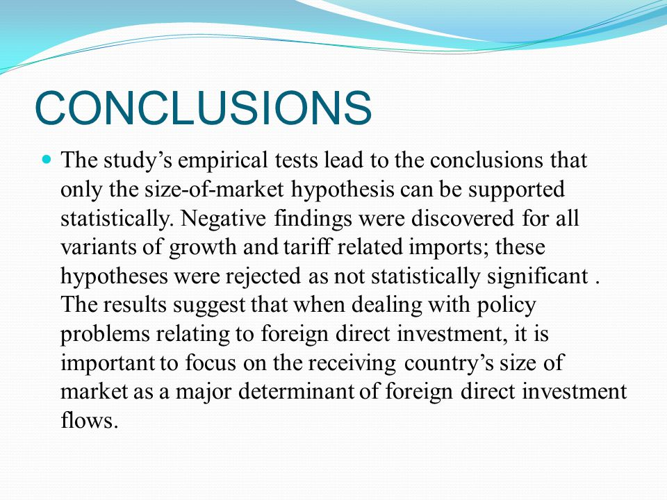 CONCLUSIONS The study's empirical tests lead to the conclusions that only the size-of-market hypothesis can be supported statistically.