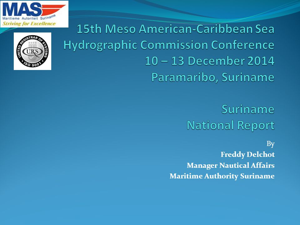 By Freddy Delchot Manager Nautical Affairs Maritime Authority Suriname
