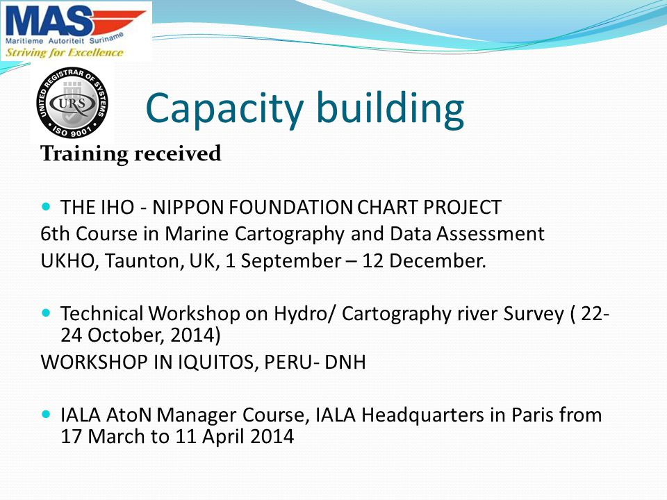 Capacity building Training received THE IHO - NIPPON FOUNDATION CHART PROJECT 6th Course in Marine Cartography and Data Assessment UKHO, Taunton, UK, 1 September – 12 December.