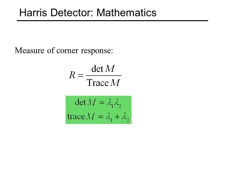 Harris Detector: Mathematics Measure of corner response: