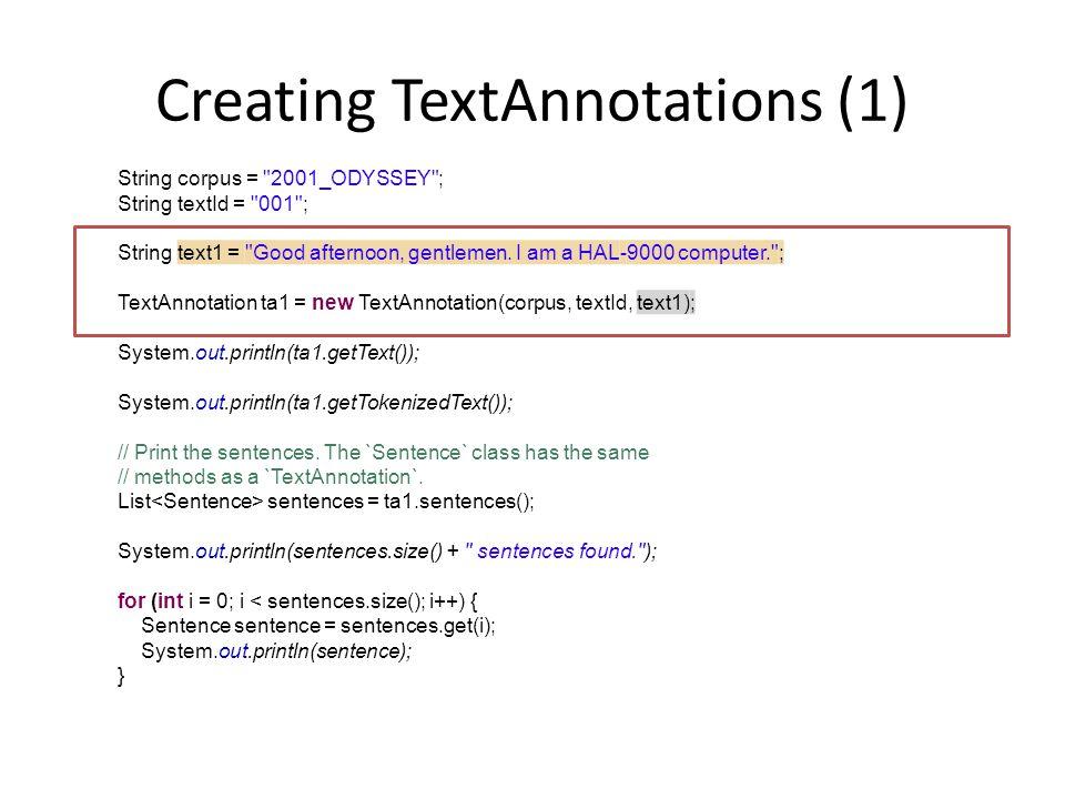 Creating TextAnnotations (1) String corpus =