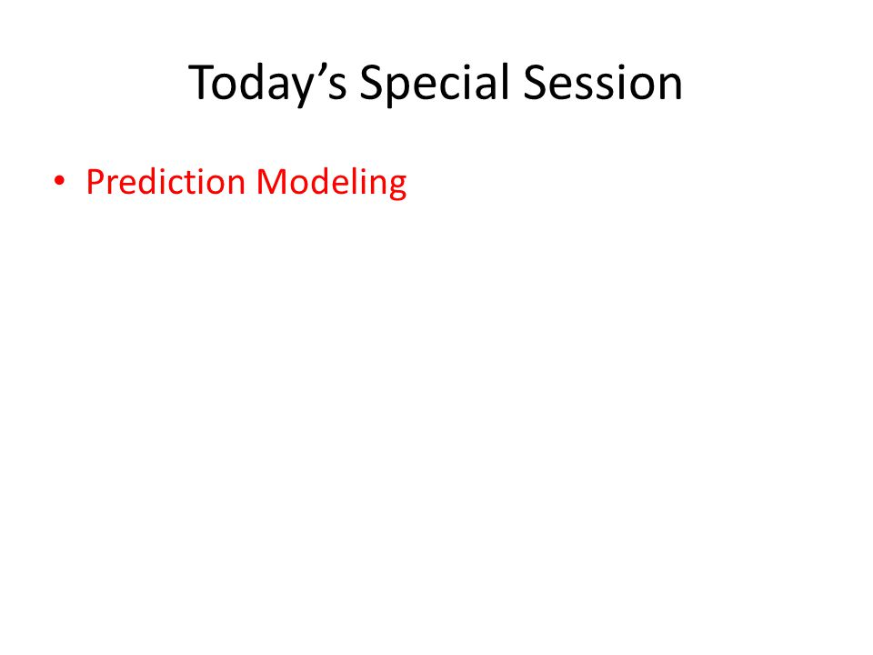 Today's Special Session Prediction Modeling