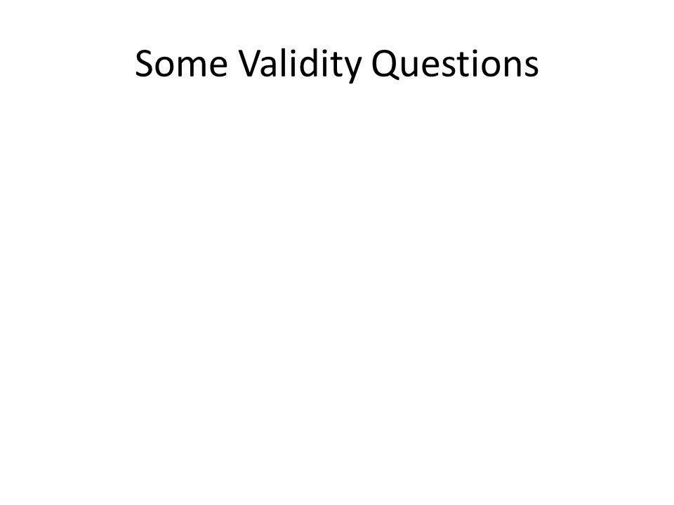 Some Validity Questions