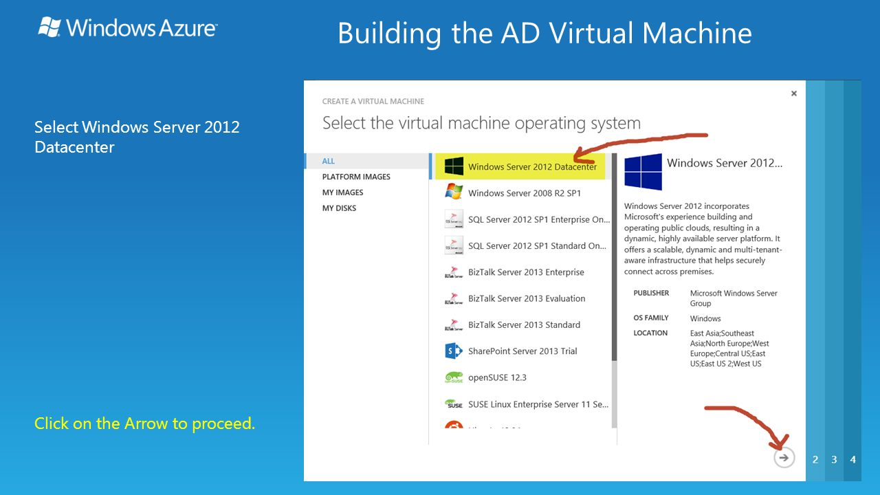 Select Windows Server 2012 Datacenter Building the AD Virtual Machine Click on the Arrow to proceed.