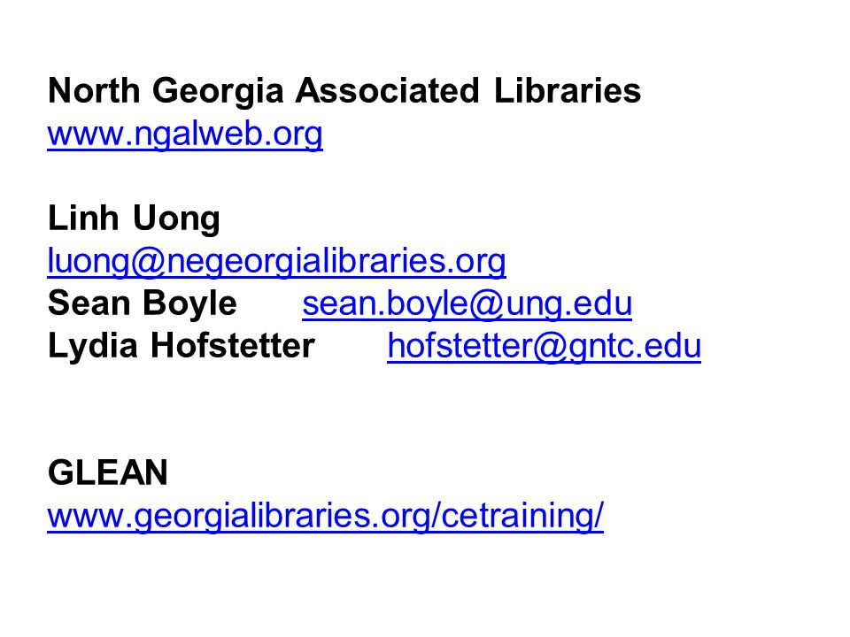 North Georgia Associated Libraries www.ngalweb.org Linh Uong luong@negeorgialibraries.org luong@negeorgialibraries.org Sean Boylesean.boyle@ung.edusea