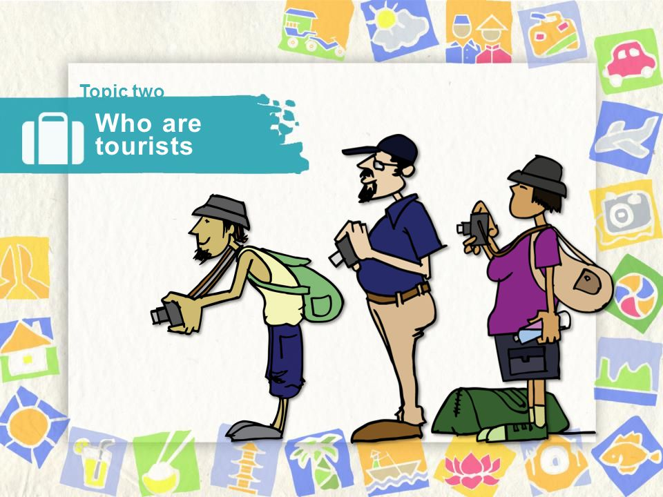 Who are tourists Topic two