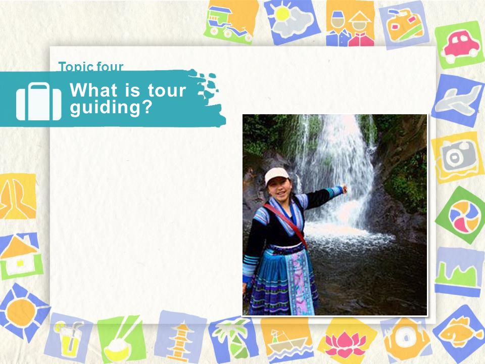 What is tour guiding Topic four
