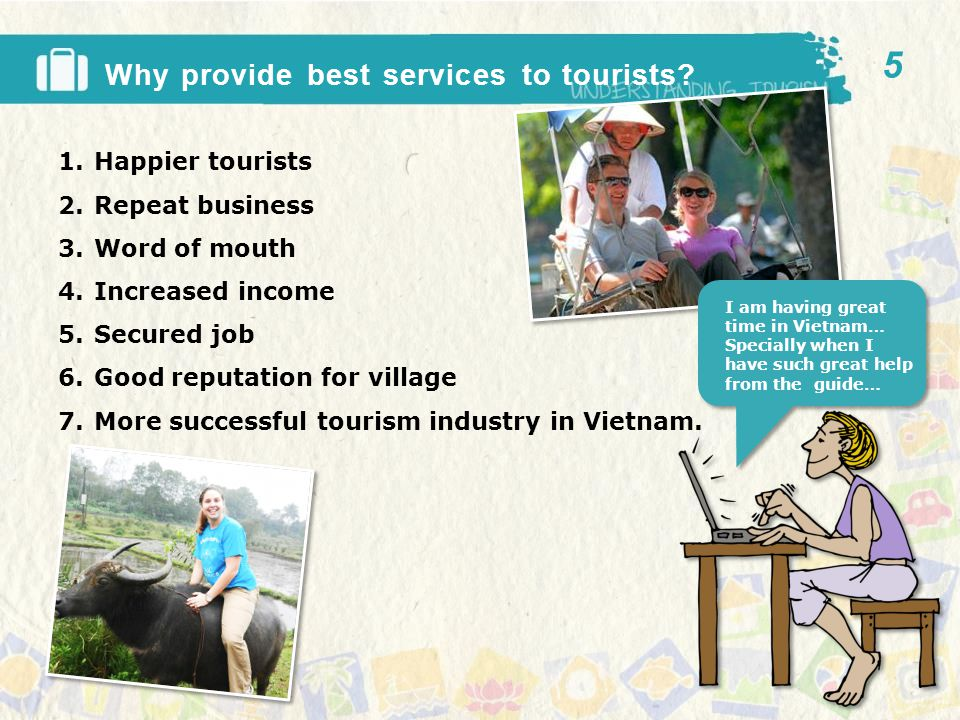 Why provide best services to tourists.