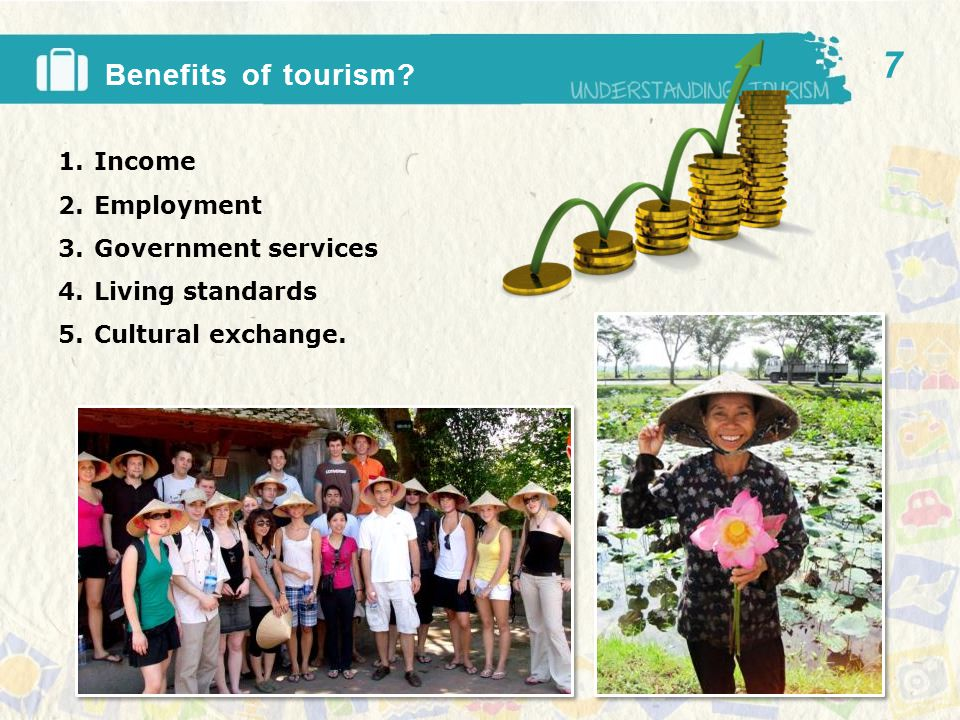 Benefits of tourism.