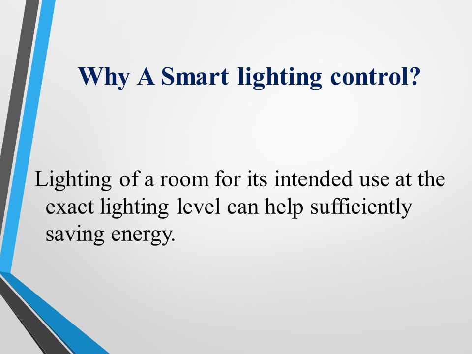 Why A Smart lighting control.