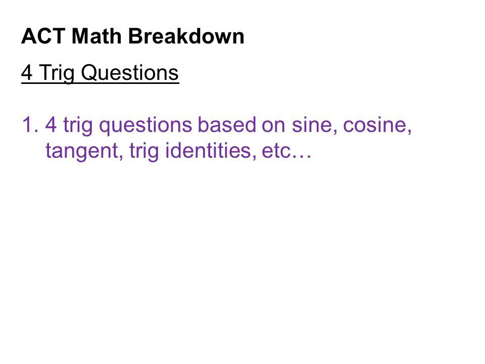 ACT Trigonometry hypotenuse adjacent opposite x
