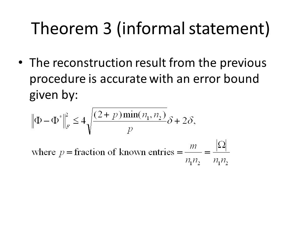 Theorem 3 (informal statement) The reconstruction result from the previous procedure is accurate with an error bound given by: