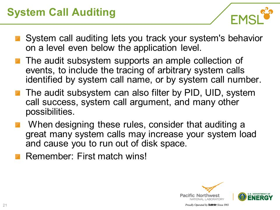 System Call Auditing System call auditing lets you track your system's behavior on a level even below the application level. The audit subsystem suppo