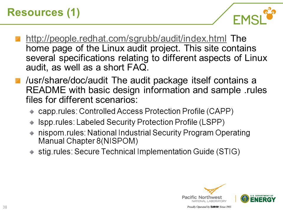 Resources (1) http://people.redhat.com/sgrubb/audit/index.htmlhttp://people.redhat.com/sgrubb/audit/index.html The home page of the Linux audit projec
