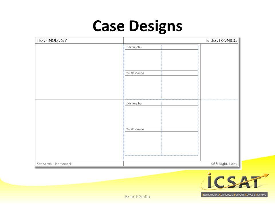 Case Designs Brian P Smith
