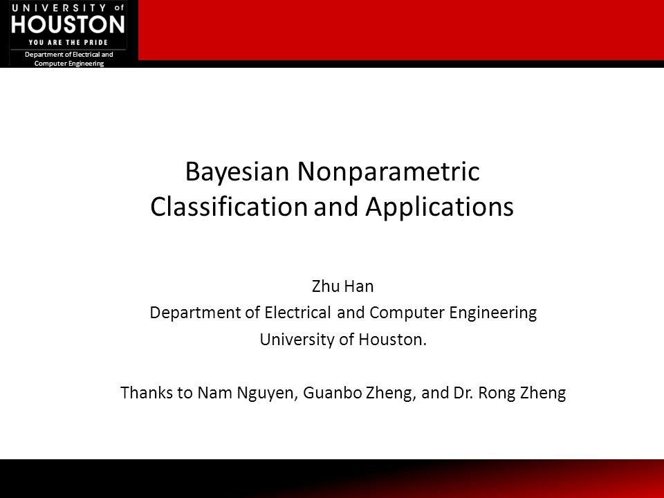 Department of Electrical and Computer Engineering Bayesian Nonparametric Classification and Applications Department of Electrical and Computer Enginee