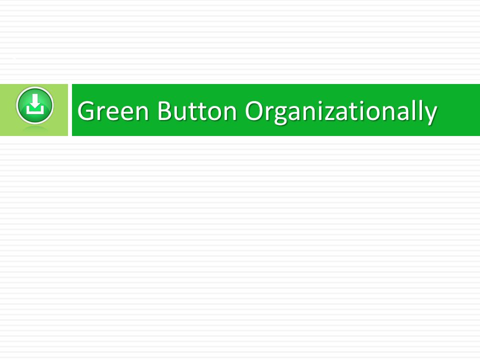 Green Button Organizationally 3
