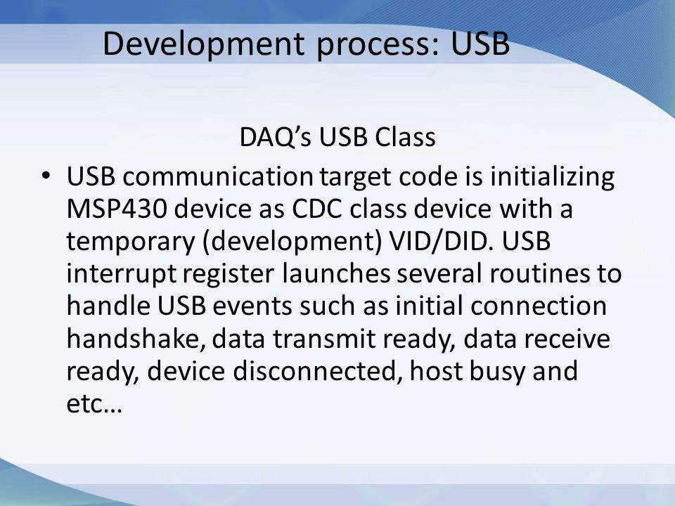 Development process: USB DAQ's USB Class USB communication target code is initializing MSP430 device as CDC class device with a temporary (development