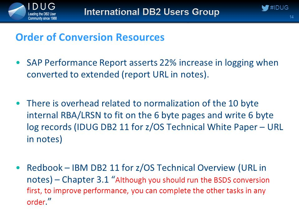 #IDUG Order of Conversion Resources SAP Performance Report asserts 22% increase in logging when converted to extended (report URL in notes).