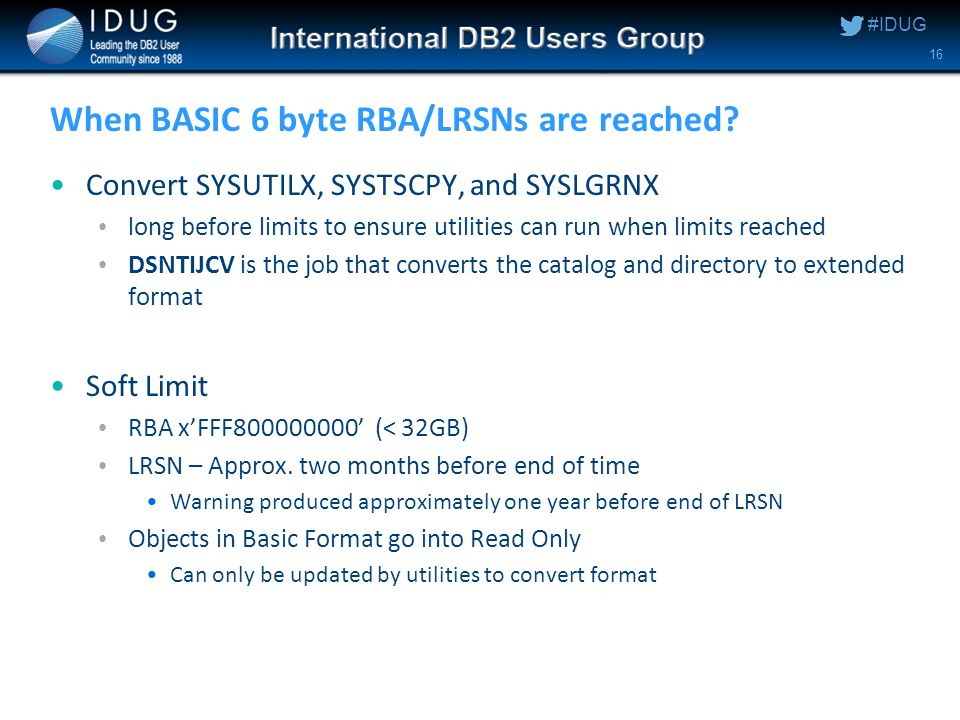 #IDUG When BASIC 6 byte RBA/LRSNs are reached.