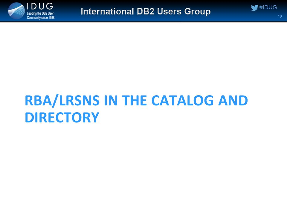 #IDUG RBA/LRSNS IN THE CATALOG AND DIRECTORY 18