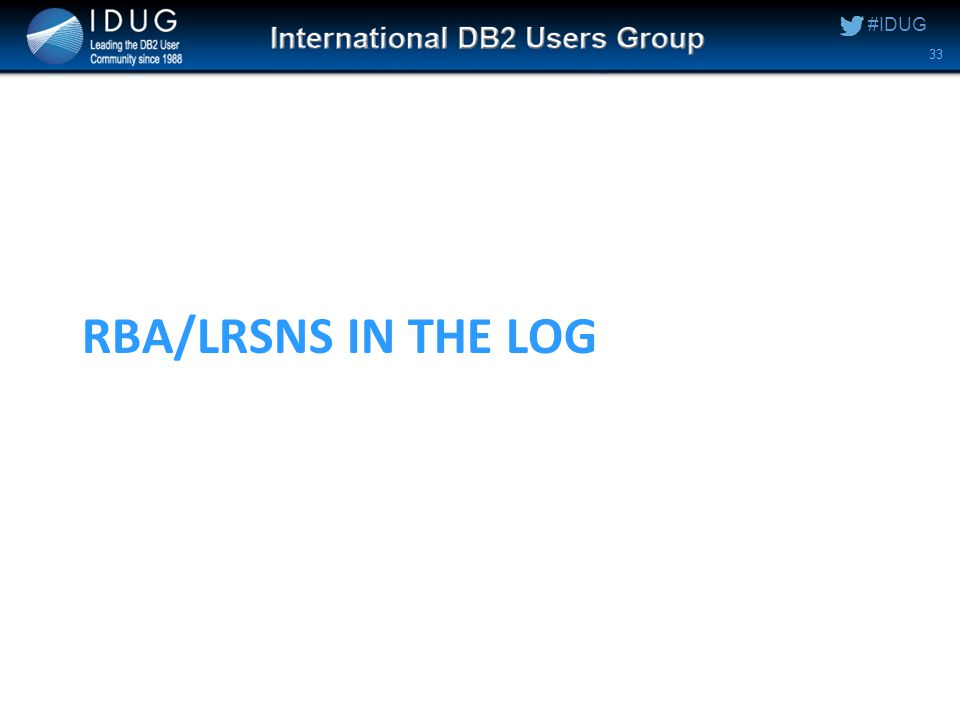 #IDUG RBA/LRSNS IN THE LOG 33