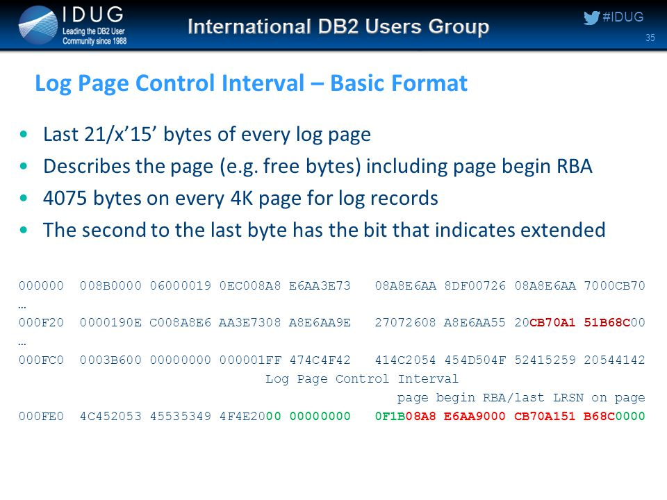#IDUG Log Page Control Interval – Basic Format Last 21/x'15' bytes of every log page Describes the page (e.g.