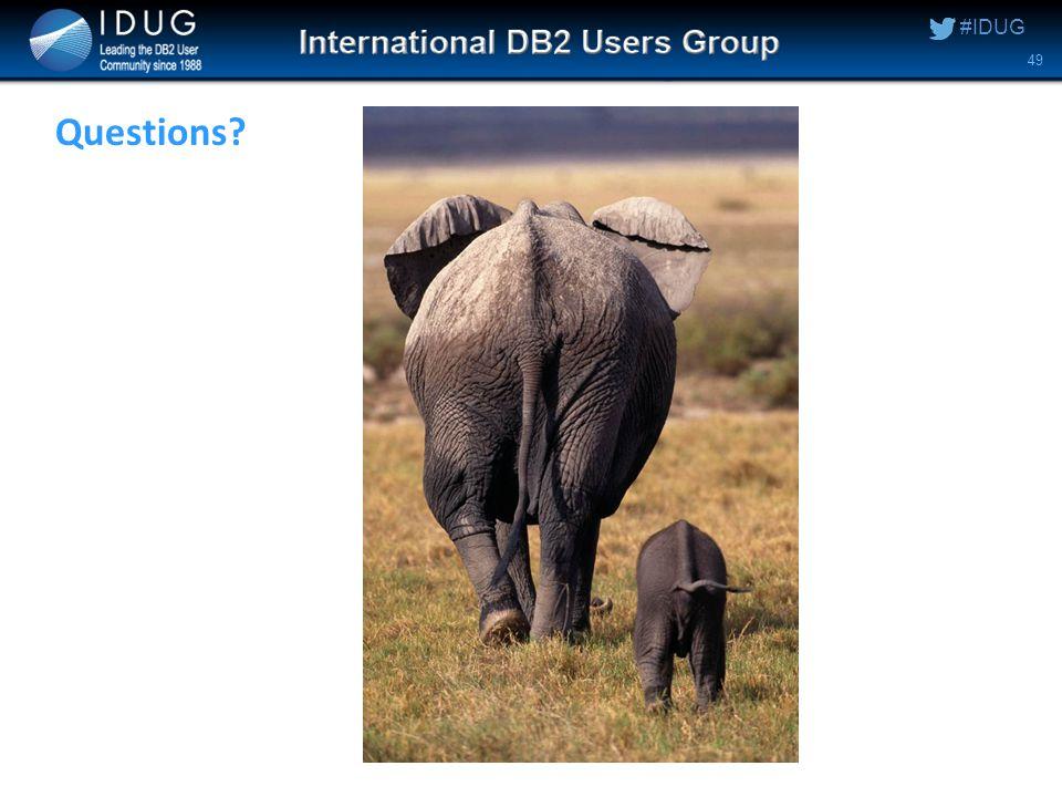#IDUG Questions? 49