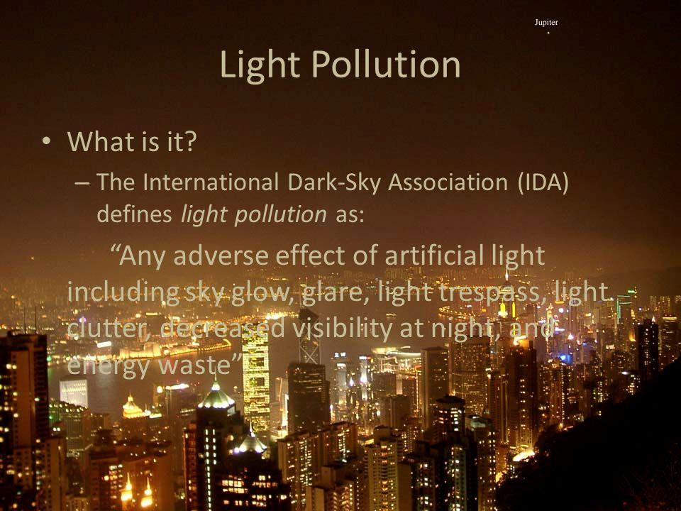 Light Pollution What is it.