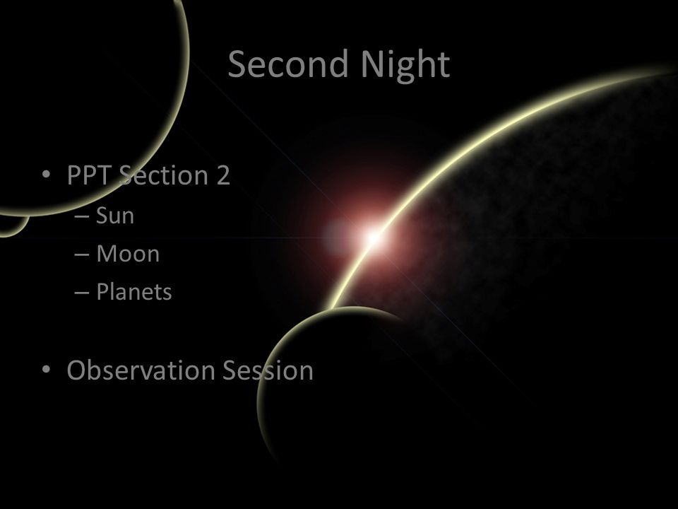 Second Night PPT Section 2 – Sun – Moon – Planets Observation Session