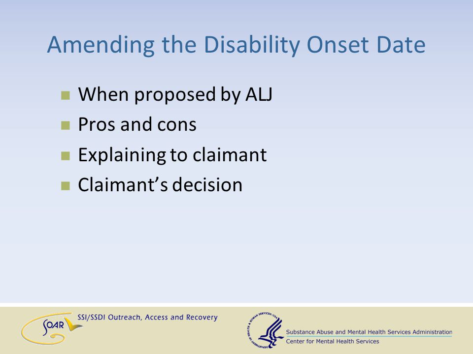 Amending the Disability Onset Date When proposed by ALJ Pros and cons Explaining to claimant Claimant's decision