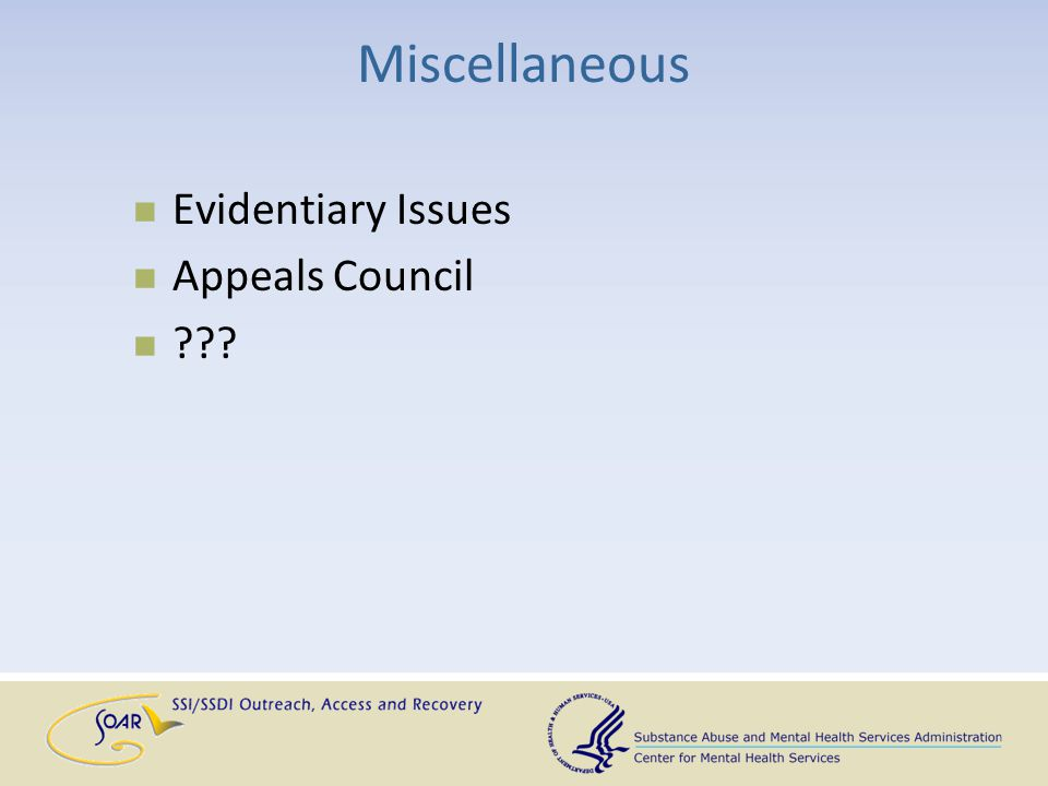 Miscellaneous Evidentiary Issues Appeals Council ???