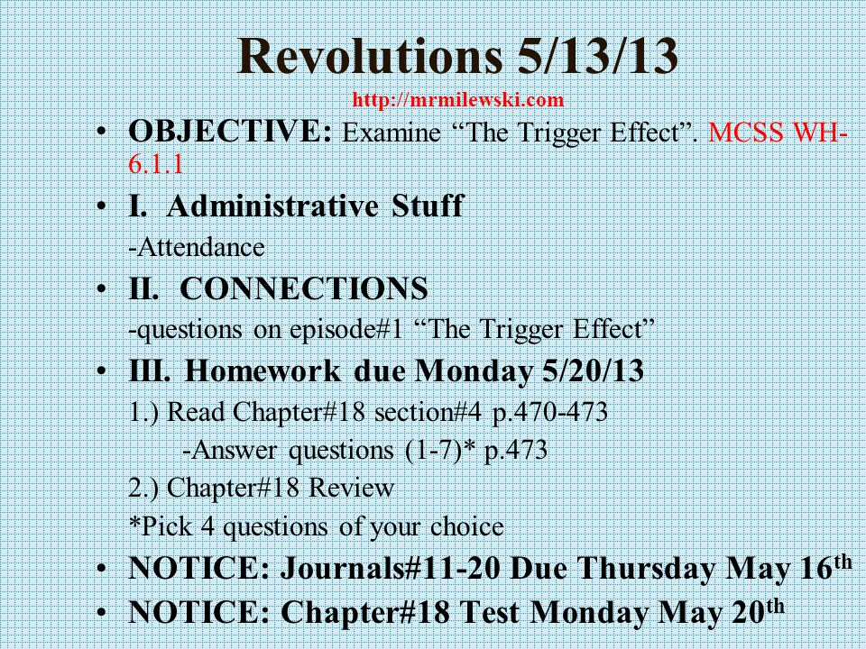 Revolutions 5/17/13 http://mrmilewski.com OBJECTIVE: Examine the Old Regime & the beginnings of the French Revolution.