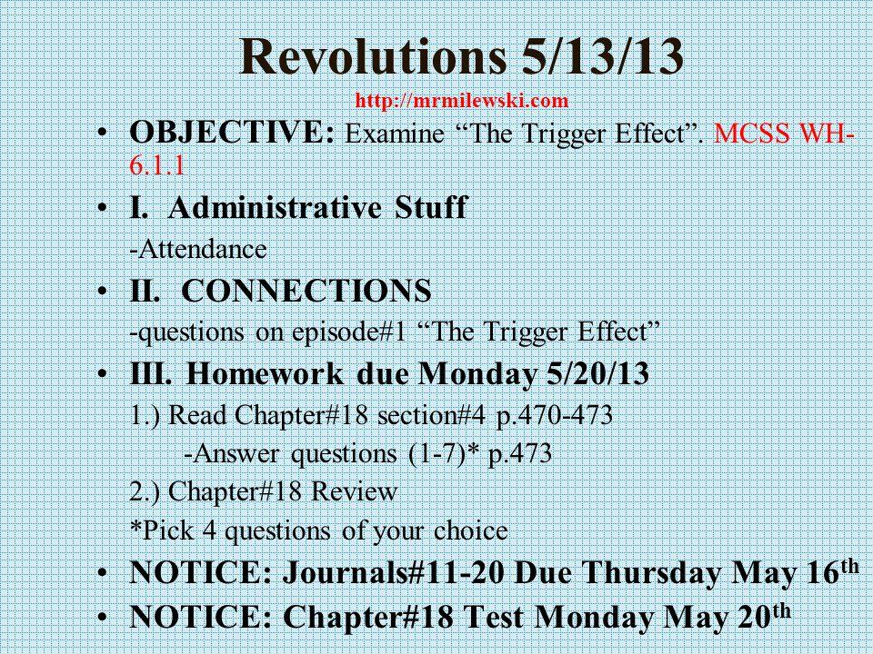 Revolutions 5/13/13 http://mrmilewski.com OBJECTIVE: Examine The Trigger Effect .