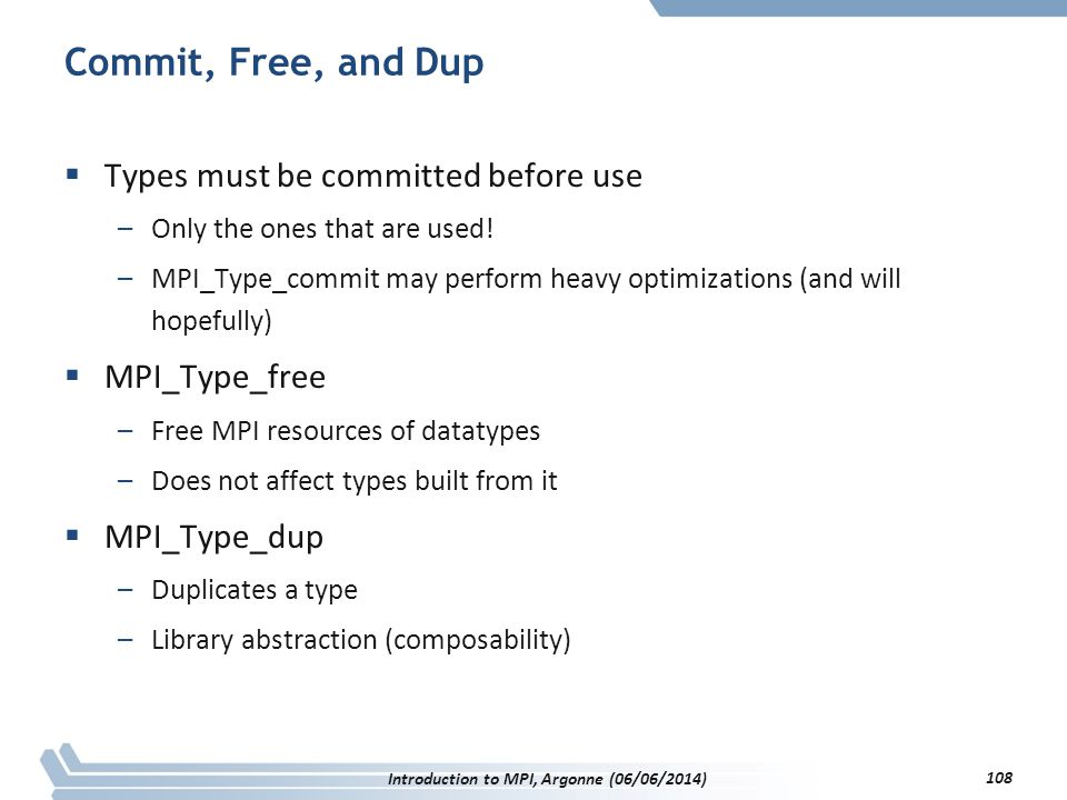Commit, Free, and Dup  Types must be committed before use –Only the ones that are used.