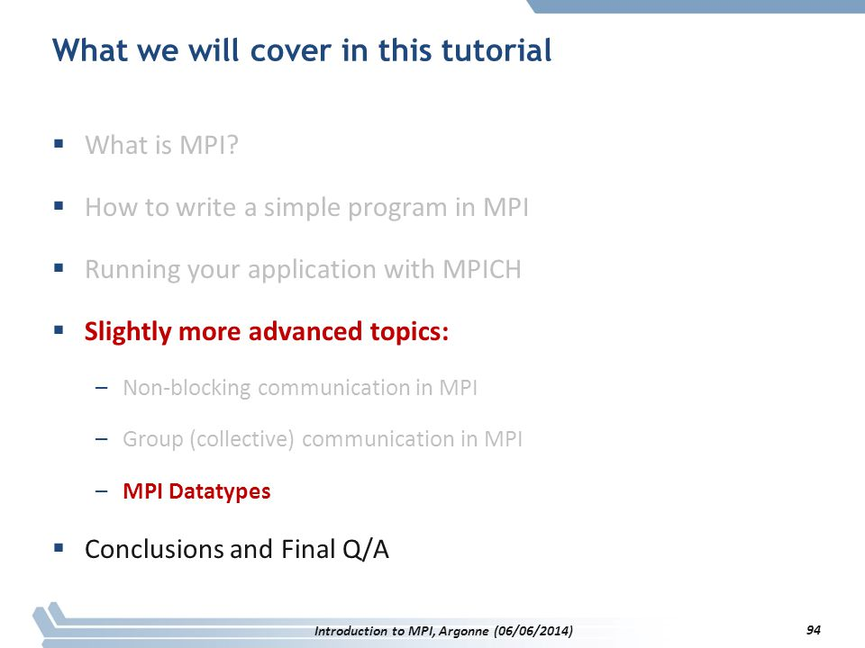 What we will cover in this tutorial  What is MPI.