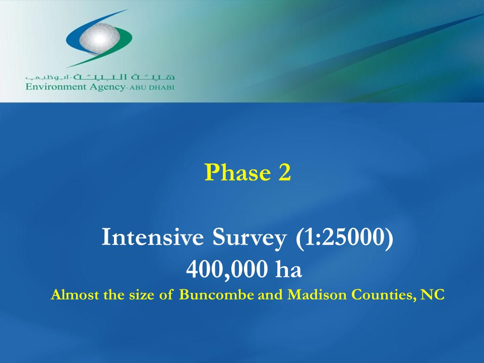 Phase 2 Intensive Survey (1:25000) 400,000 ha Almost the size of Buncombe and Madison Counties, NC