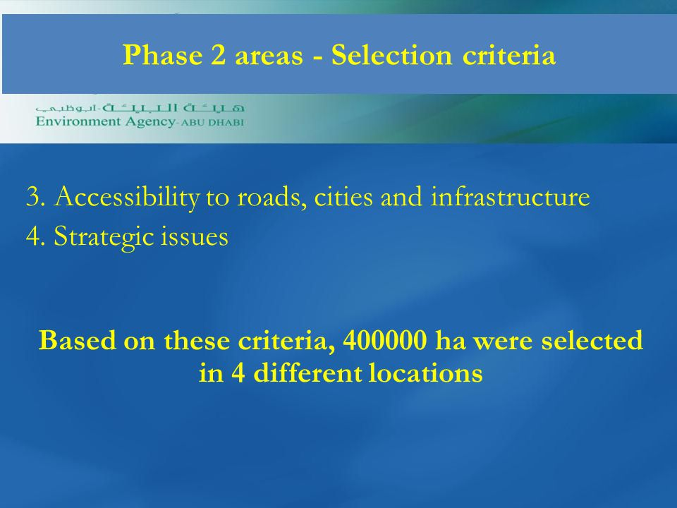 3. Accessibility to roads, cities and infrastructure 4.