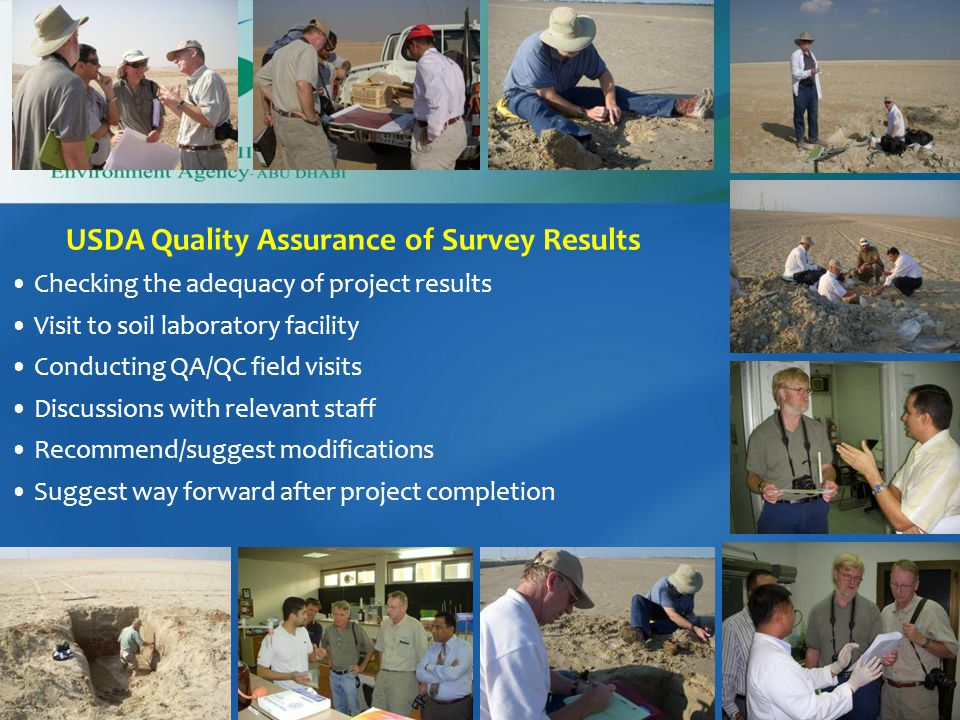 USDA Quality Assurance of Survey Results Checking the adequacy of project results Visit to soil laboratory facility Conducting QA/QC field visits Disc