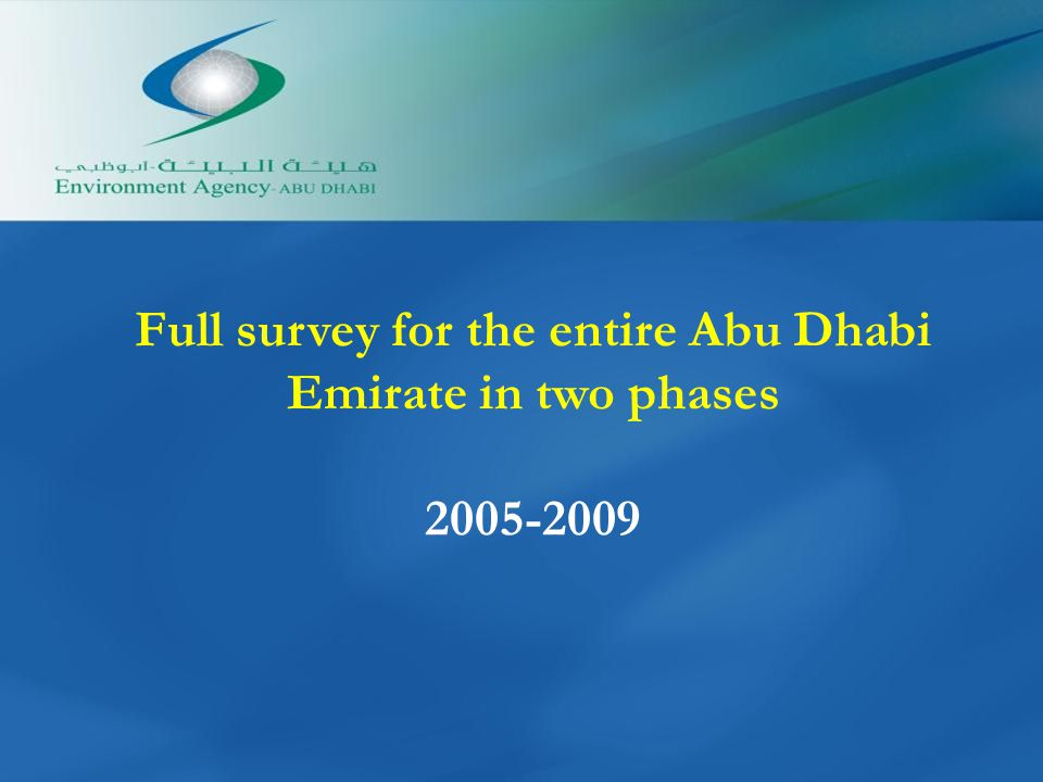 Full survey for the entire Abu Dhabi Emirate in two phases 2005-2009