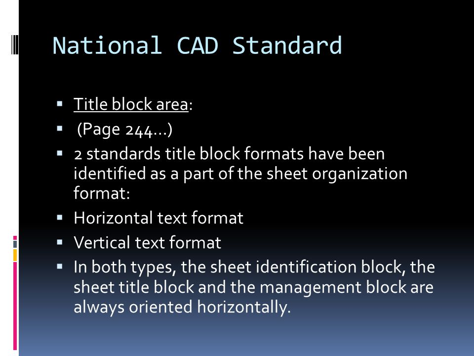 National CAD Standard  Title block area:  (Page 244…)  2 standards title block formats have been identified as a part of the sheet organization for
