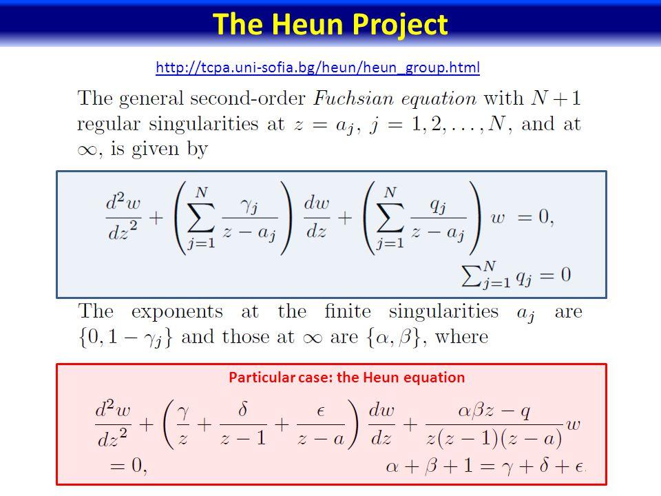 The Heun Project http://tcpa.uni-sofia.bg/heun/heun_group.html Particular case: the Heun equation