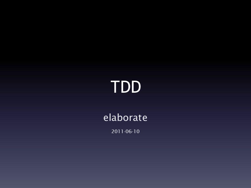 TDD elaborate 2011-06-10