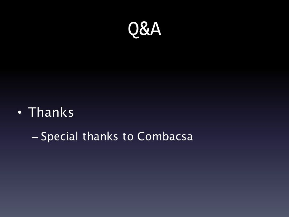 Q&A Thanks – Special thanks to Combacsa