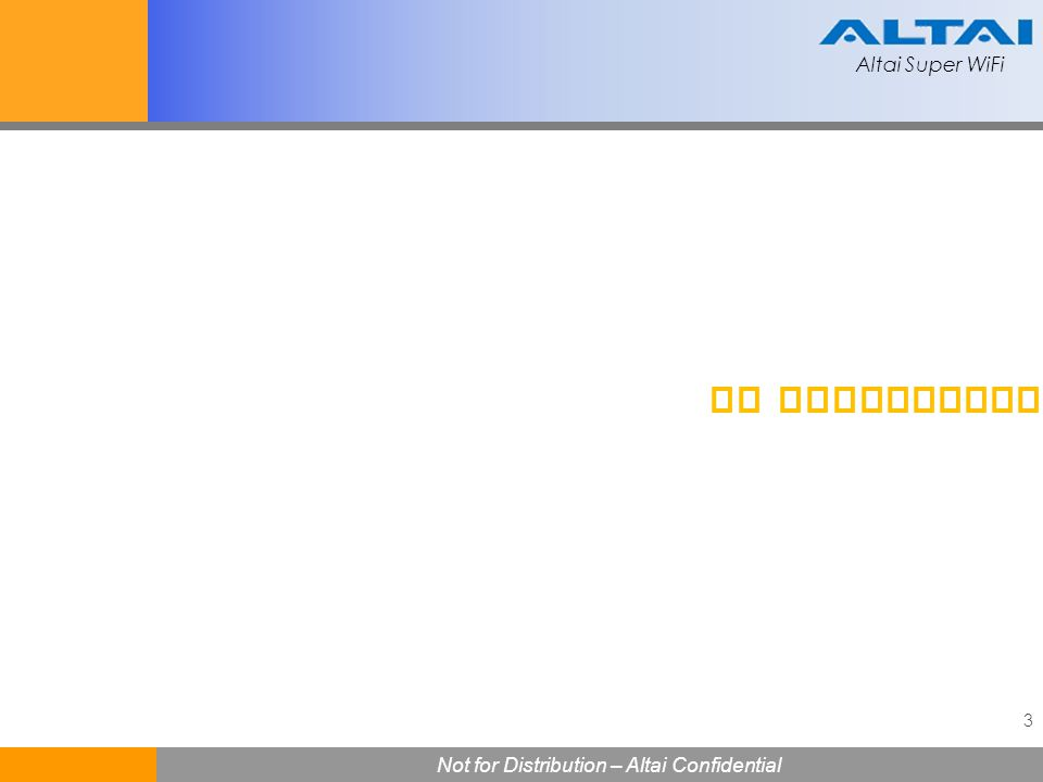 Altai Super WiFi 44 Not for Distribution – Altai Confidential Altai Super WiFi RMA