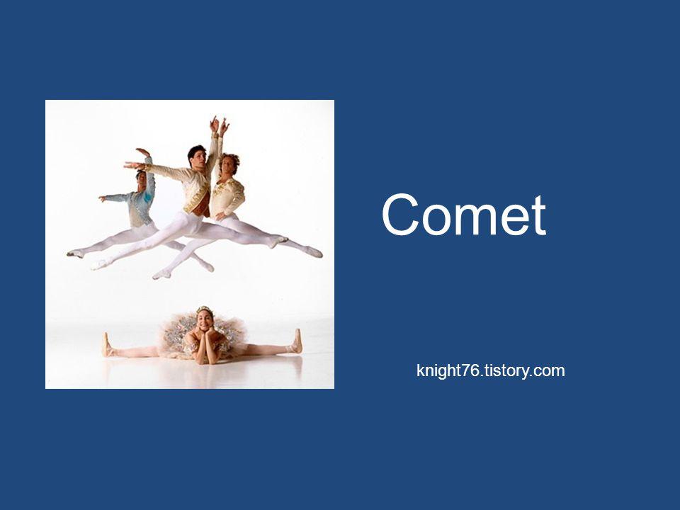 Comet knight76.tistory.com