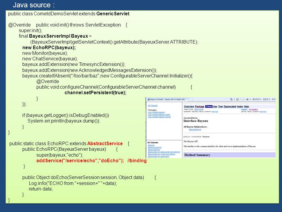public class CometdDemoServlet extends GenericServlet @Override public void init() throws ServletException { super.init(); final BayeuxServerImpl Baye