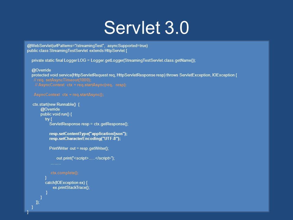 """Servlet 3.0 @WebServlet(urlPatterns=""""/streamingTest"""